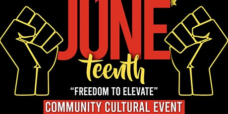 Juneteenth [Freedom to Elevate] Community Cultural Event tickets