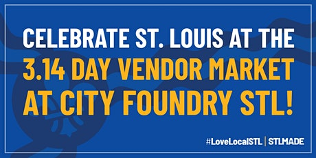 3.14 Day Vendor Market at City Foundry STL tickets