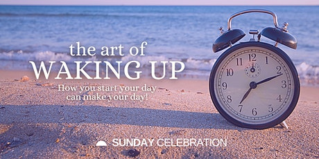 11:15am Sunday Celebration (The Art of Waking Up) tickets