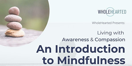 Living with Awareness & Compassion: An Introduction to Mindfulness tickets