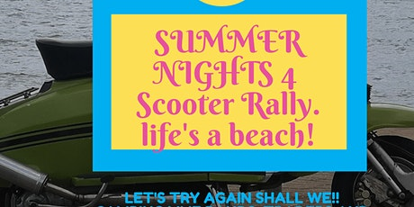 Summer Nights 4 Scooter Rally. Life's a beach! tickets