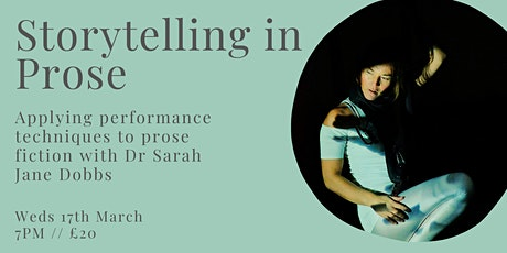 Storytelling: Applying performance techniques to prose fiction tickets