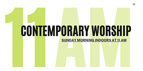 Contemporary Worship Indoors at 11 AM tickets