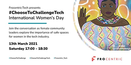 Choose To Challenge: Black women leaders creating safe spaces in tech tickets