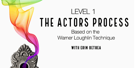 The Actor's Process (Level 1) Based on the Warner Loughlin Technique tickets