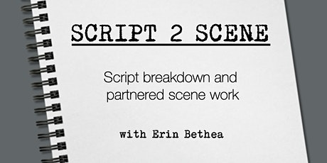 Script 2 Scene: Screenplay Analysis and Partnered Scene Work tickets