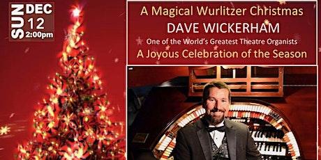 Dave Wickerham - A Magical Wurlitzer Christmas tickets