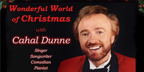 Wonderful World of Christmas with Cahal Dunne tickets