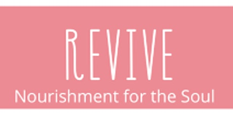 REVIVE: Nourishment for the Soul bilhetes