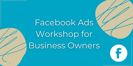 Facebook Ads Workshop for Business Owners- Beginners tickets