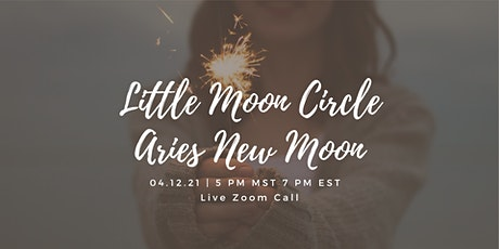 Little Moon Circle - Aries New Moon tickets