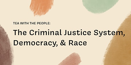 Tea With The People: The Criminal Justice System, Democracy, and Race tickets