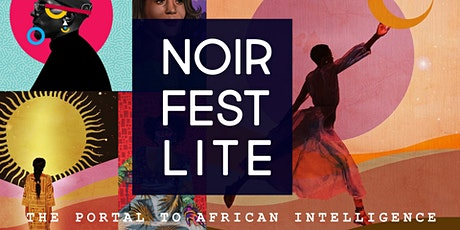 NOIR FEST LITE - The Portal to African Intelligence tickets