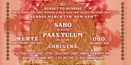 Tulum Private Villa Sunset to Sunrise w/ SABO,  Paax (Tulum), Wurtz & More tickets