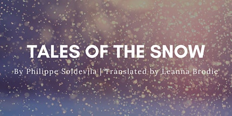 A GLIMPSE INTO NEW TRANSLATION: TALES OF THE SNOW BY PHILIPPE SOLDEVILA tickets