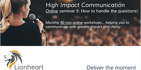 High Impact Communication. Online seminar 5: How to handle the questions! tickets