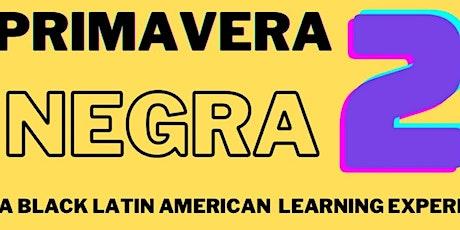 Black Spring : Black Latin American History & Contemporary Topics tickets