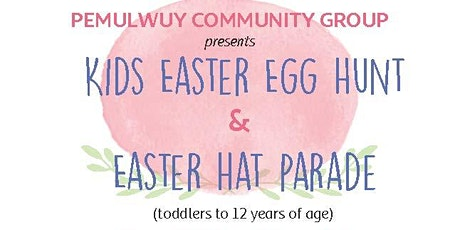 Pemulwuy Kids Easter Egg Hunt and Hat Parade tickets
