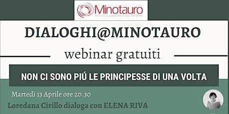 NON CI SONO PIU' LE PRINCIPESSE DI UNA VOLTA - Dialoghi@Minotauro biglietti