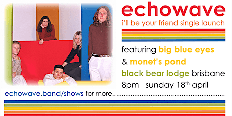 EchoWave - I'll Be Your Friend Single Launch tickets