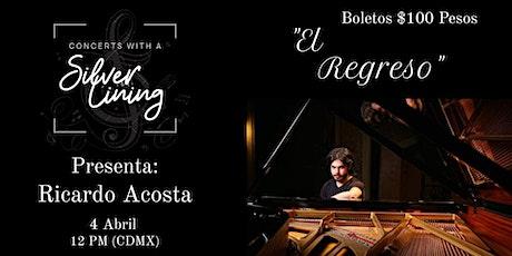 """Concerts with a Silver Lining Presenta: Ricardo Acosta - """"El Regreso"""" biglietti"""