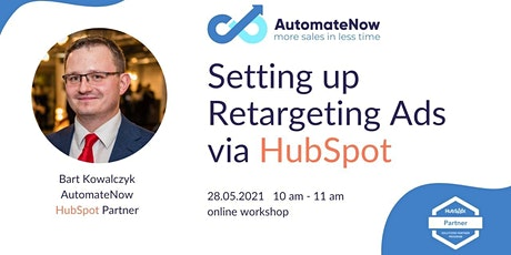 Setting Up Retargeting Ads via HubSpot 28.05.2021 tickets