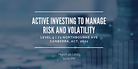 Active investing to manage risk & volatility | CANBERRA tickets