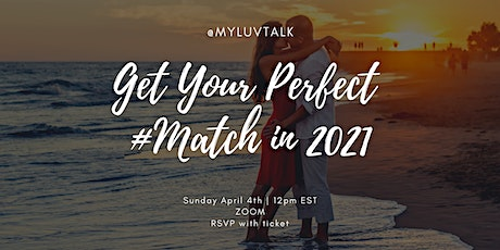 Get  your perfect #match in 2021! From first date to proposal! tickets