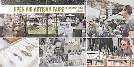 Open Air Artisan Faire | Makers Market - Broadway Plaza tickets