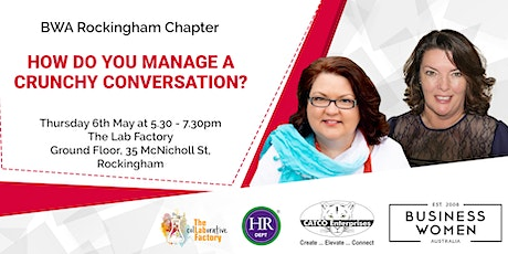 Rockingham, Business Women Australia: How to Manage a Crunchy Conversation? tickets