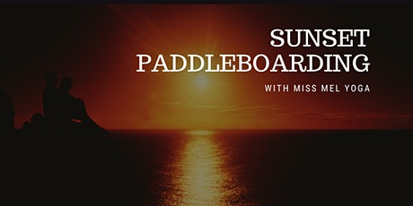 Sunset Paddleboarding with Miss Mel Yoga tickets
