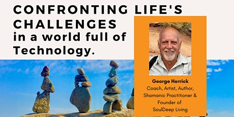 Confronting Life's Challenges in a World Full of Technology tickets