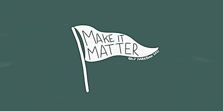 Make It Matter Half Marathon tickets