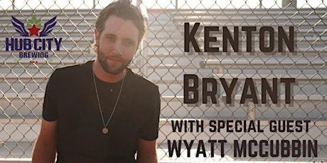 Kenton Bryant  with support from Wyatt McCubbin tickets