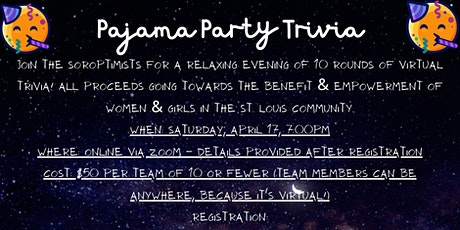 2021 Pajama Party Trivia - A Virtual Event with the Soroptimists! tickets