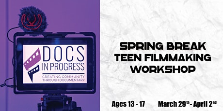 Spring Break Teen Filmmaking Workshop tickets