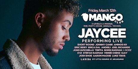 MANGO CLUB - JAYCEE LIVE tickets