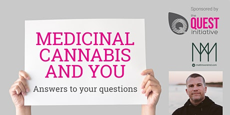 Medicinal Cannabis and you. Answers to your questions. tickets