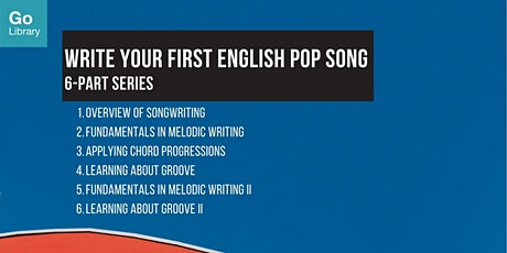Learning About Groove II 6/6 | Write Your First English Pop Song tickets