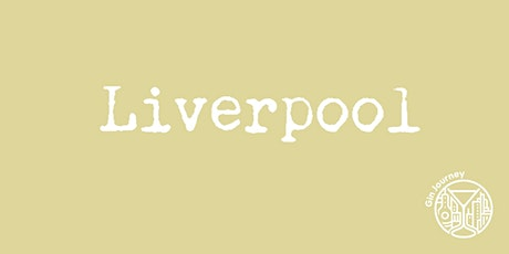 Gin Journey Liverpool tickets