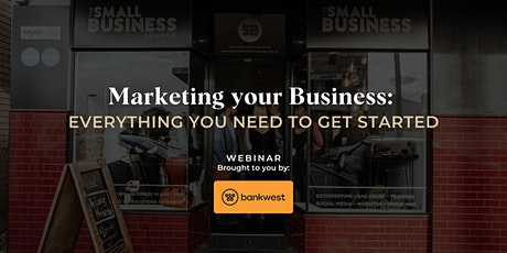 Marketing your Business: Everything you need to get started tickets