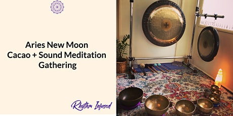 Aries New Moon Cacao + Sound Meditation Gathering tickets