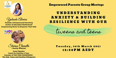 Understanding Anxiety & Building Resilience with our Tweens & Teens tickets