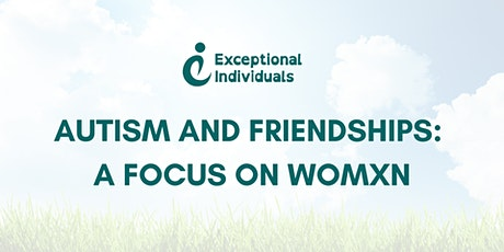 Autism and Friendships: A focus on womxn tickets