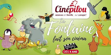 Cinépilou • La Fontaine fait son cinéma (en ligne !) billets