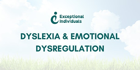 Dyslexia  & Emotional Dysregulation tickets