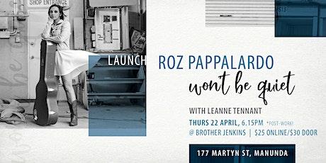 "Roz Pappalardo ""Won't be Quiet"" Single release tickets"