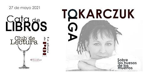 CATA DE LIBROS. Olga Tokarczuk. Sobre los huesos de los muertos. tickets