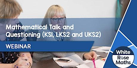 **WEBINAR** Mathematical Talk & Questioning (KS1, LKS2, UKS2) 29.04.21 tickets