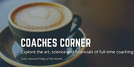 Coaches Corner Helping with the Science, Art and Business of Coaching tickets